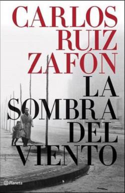 La Sombra del Viento - Carlos Ruiz Zafón | Planeta de Libros