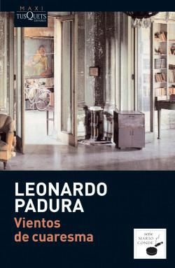 Vientos de cuaresma - Leonardo Padura | Planeta de Libros