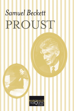 samuel beckett essay on proust In 1923 samuel barclay beckett, aged seventeen, was admitted to trinity college, dublin, to study romance languages beckett's first book, a monograph on proust (1931), though commissioned as a general introduction to this challenging new writer, reads more like an essay by a superior graduate.