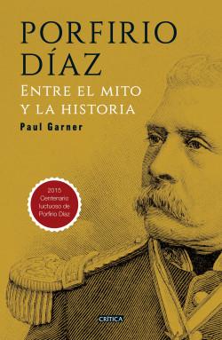 Porfirio Díaz - Paul Garner   Planeta de Libros