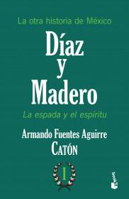 La otra historia de México. Díaz y Madero I