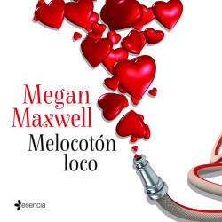 Melocotón Loco Megan Maxwell Planeta De Libros