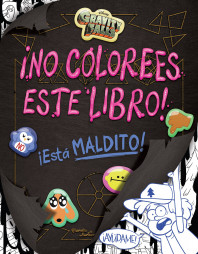 Gravity Falls. ¡No colorees este libro!