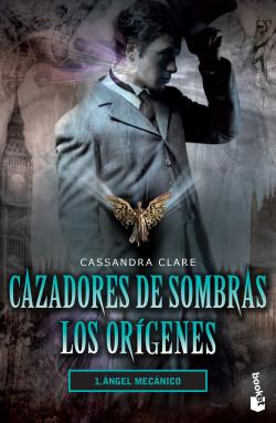 Cazadores de sombras. Los orígenes 1. Ángel mecánico - Cassandra Clare |  Planeta de Libros